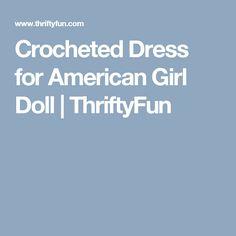 Crocheted Dress for American Girl Doll | ThriftyFun