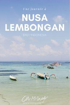 Bali : L'île de Nusa Lembongan - On my way | Blog de voyage entre Corse & bouts du monde
