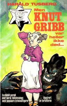 """""""Men Knut Gribb var heller ikke død"""" av Harald Tusberg Comic Books, Comics, Reading, Men, Reading Books, Guys, Cartoons, Cartoons, Comic"""