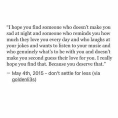 """""""I really hope you find that. Because you deserve that."""""""