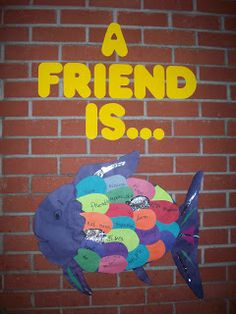 A Friend Is...Yes! Wonderful way to read The Rainbow Fish and have a place for students to remember how they should treat one another.