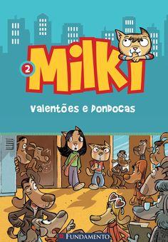 Valentões e Dondocas. Livro 02 - Série Milki. http://editorafundamento.com.br/index.php/milki-02-valentoes-e-dondocas.html