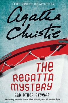 The Regatta Mystery And Other Stories (Agatha Christie Collection) by Agatha Christie