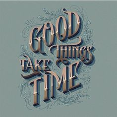 Friday vibes. Good Things Take Time via @typo_steve #typematters #brushtype #todaystype by type_matters from http://ift.tt/27J3hXh