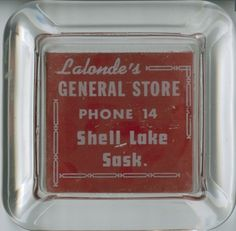 Lalonde's General Store ashtray | saskhistoryonline.ca ** is this a morin lake /victoire general store ashtray?? !!