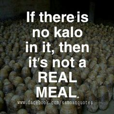 Even though I don't eat kalo this is so true lol