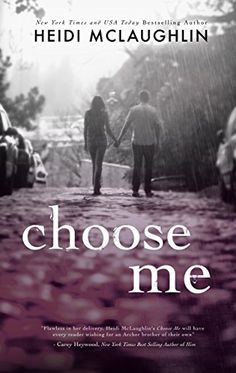 Choose Me (The Archer Brothers Book 2) by Heidi McLaughlin, http://www.amazon.com/dp/B00V9EXRYM/ref=cm_sw_r_pi_dp_OD.gvb1SXR7DK
