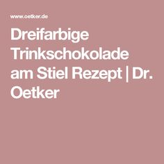 Dreifarbige Trinkschokolade am Stiel Rezept   Dr. Oetker