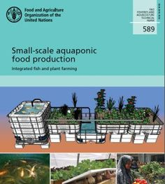 Small scale aquaponic system manual.