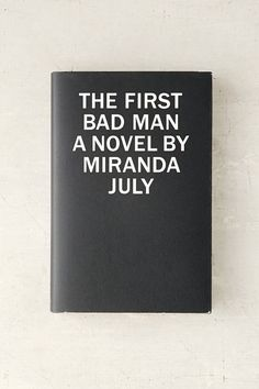 The First Bad Man: A Novel By Miranda July - Urban Outfitters