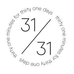 31 minutes for 31 days Monthly Quotes, Things To Think About, Things To Come, 31 Days, Monat, Make New Friends, Coffee Humor, Thirty One, Months In A Year
