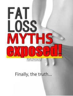 'Fat Loss Myths Exposed!' will provide you with all the tools you need to melt every inch of fat off your body.