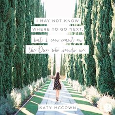 If you're standing at the edge today looking at cloudy waters below, turn your head. Your Heavenly Father is right beside you. You may not know a lot of things, but if you know Him, that changes everything. - Katy McCown