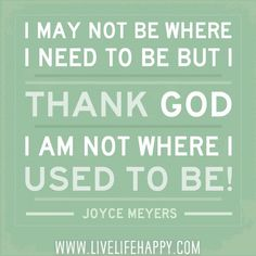 I May Not Be Where I Need To Be