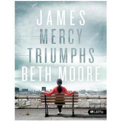 James: New Beth Moore Bible Study