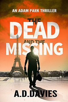 Télécharger The Dead and the Missing (Adam Park Thriller Book (English Edition) Livre PDF author, publisher Livres en ligne PDF The De. Thriller Books, Mystery Thriller, Best Free Kindle Books, Detective Series, Private Investigator, The Victim, Book Nooks, Great Books, Book 1