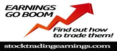 Earnings Go Boom. Find out how to trade them! www.stocktradingearnings.com