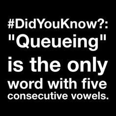 """#DidYouKnow?: """"#Queueing"""" is the only #word with five consecutive #vowels."""