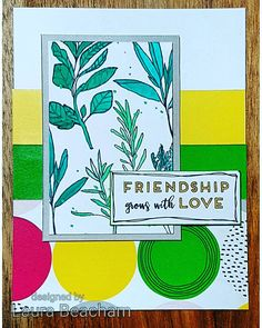 Friendship grows with love, all relationships grow with love.  #CTMH #craft4health Some Kinda Wonderful Paper Suite & Good Thymes! Stamp set