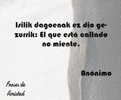 Frases de amistad en euskera Real Madrid, Personalized Items, Quotes, Texts, Frienship Quotes, Quotes Love, Pretty Quotes, Sayings, Proverbs