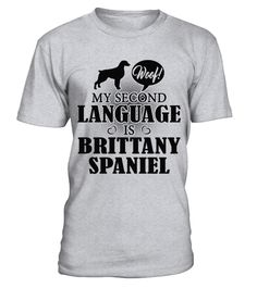 # Brittany Spaniel - Funny T-Shirt .  HOW TO ORDER:1. Select the style and color you want:2. Click Reserve it now3. Select size and quantity4. Enter shipping and billing information5. Done! Simple as that!TIPS: Buy 2 or more to save shipping cost!This is printable if you purchase only one piece. so dont worry, you will get yours.Guaranteed safe and secure checkout via:Paypal | VISA | MASTERCARDBrittany Spaniel - Funny T-Shirt