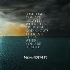 Sometimes you are delayed where you are...