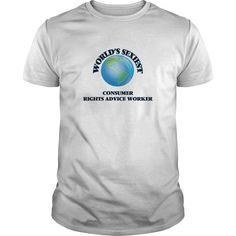 World's Sexiest Consumer Rights Advice Worker - The perfect shirt to show your passion for your favorite sport or hobby.