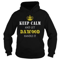 KEEP CALM AND LET DAWOOD HANDLE IT https://www.sunfrog.com/Names/111296948-348892604.html?46568