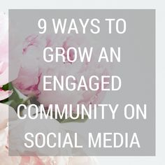 9 Ways To Grow An Engaged Community On Social Media | Coffee With Summer