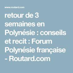 retour de 3 semaines en Polynésie : conseils et recit : Forum Polynésie française - Routard.com