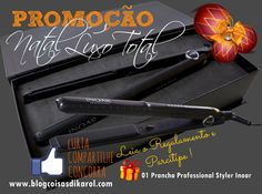 http://www.blogcoisasdikarol.com/2013/11/promocao-natal-luxo-total-prancha-inoar.html