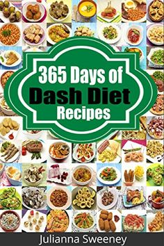 Dash Diet: 365 Days of Low Salt, Dash Diet Recipes For Lower Cholesterol, Lower Blood Pressure and Fat Loss Without Medication (Dash Diet Recipes, Weight ... Diabetes, Low Sodium, Dash Diet Cookbook) by Julianna Sweeney http://www.amazon.com/dp/B00SZ1N4RM/ref=cm_sw_r_pi_dp_KgiYvb116YBTX