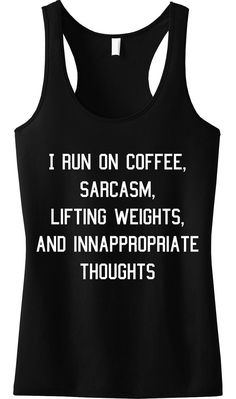 Coffee Sarcasm Lifting & Inappropriate Thoughts BLACK Tank Top by www.NoBullWoman-Apparel.com