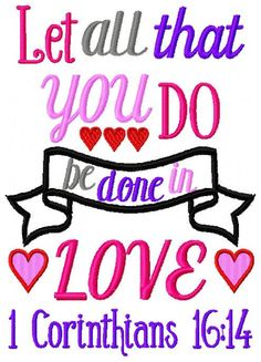 Embroidery Design: Let All that you Do Be Done in Love Corinthians Bible Valentine Saying Instant Download Chickpea 5x7, 6x10 by ChickpeaEmbroidery on Etsy