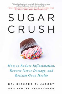 The NOOK Book (eBook) of the Sugar Crush: How to Reduce Inflammation, Reverse Nerve Damage, and Reclaim Good Health by Richard Jacoby, Raquel Baldelomar Reading Lists, Book Lists, Happy Reading, Nerves Of The Body, Good Books, Books To Read, Sugar Detox, Inspirational Books, Reduce Inflammation