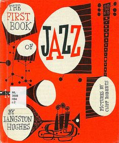 The first book of Jazz - by Langston Hughes. Pictures by Cliff Roberts.