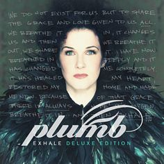 Found Exhale by Plumb with Shazam, have a listen: http://www.shazam.com/discover/track/242126437
