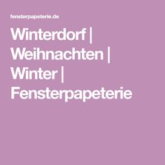 Winterdorf | Weihnachten | Winter | Fensterpapeterie