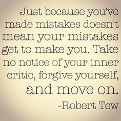 forgive yourself and move on #RobertTew #inspired