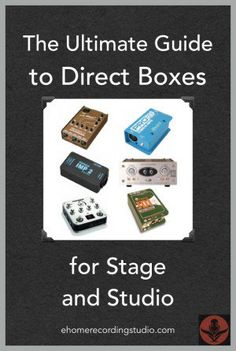 The Ultimate Guide to Direct Boxes for Stage and Studio