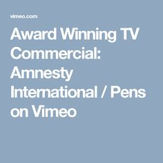 Award Winning TV Commercial: Amnesty International / Pens on Vimeo