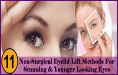 Learn effective ways to lift eyelids without surgery to tighten & lift the skin around the eyes. Try safe, non-invasive & cost effective alternative to blepharoplasty for younger looking eyes. Eyelid Lift, Look Younger, Beauty Hacks, Beauty Tips, Surgery, The Cure, Nail Infection, Fungal Nail