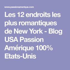 Les 12 endroits les plus romantiques de New York - Blog USA Passion Amérique 100% Etats-Unis