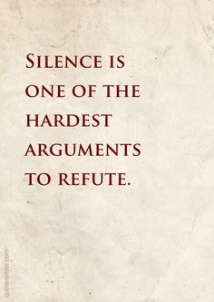 Silence is one of the hardest arguments to refute.   – #argument #silence http://quotemirror.com/s/orzwr