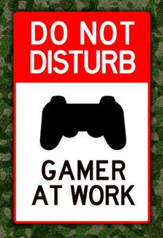 Do Not Disturb Gamer at Work Video PS3 Game Poster