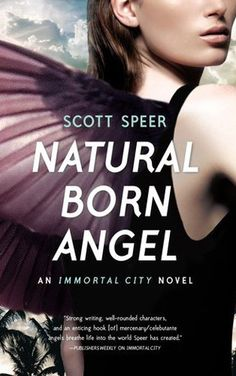 Natural Born Angel  (Immortal City #2) by Scott Speer: Maddy must face the most difficult choice of her life. She's been offered the chance to become a Guardian. This means entering into dangerous and high stakes training, with no guarantee that she can succeed. But more than that, it would mean leaving her mortal life behind—forever—and allying with the Angels at a time when their relationship with humans is heading for war.