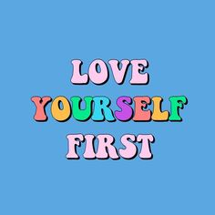 love yourself first LOVE YOURSELF FIRST quote inspirational positivity goals hap. - love yourself first LOVE YOURSELF FIRST quote inspirational positivity goals happiness happy self l - Cute Quotes, Words Quotes, Best Quotes, Wall Quotes, Cute Little Quotes, Kawaii Quotes, Love Yourself First Quotes, Positiv Quotes, Motivational Quotes