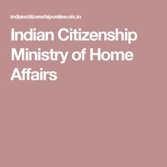 Indian Citizenship Ministry of Home Affairs