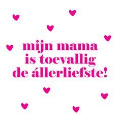 #Mama is de allerliefste ♥