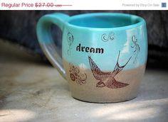 Cyber Monday Etsy   ceramic coffee mug DREAM in by claylicious, $24.30